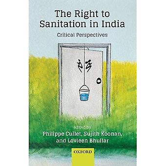 The Right to Sanitation in� India: Critical Perspectives