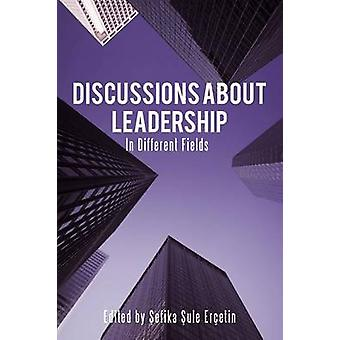 Discussions about Leadership In Different Fields by Er Etin & Efika Ule