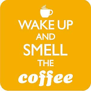 Wake Up & Smell Coffee drinks mat / coaster