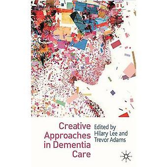 Luovia lähestymistapoja dementian hoitoa Lee & Hilary