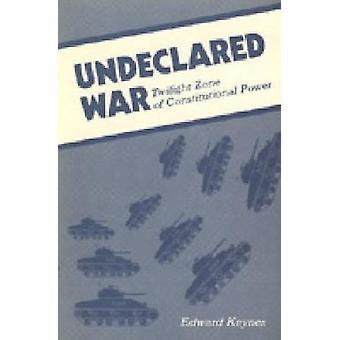 Guerra não declarada Twilight Zone de constitucional poder por Keynes & Edward