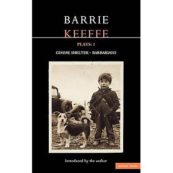 Keeffe Plays 1 One Gimme Shelter Gem Gotcha Getaway Barbarians Killing Time Abide with Me in the City by Keefe & Barrie