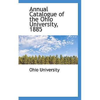 Annual Catalogue of the Ohio University 1885 by University & Ohio