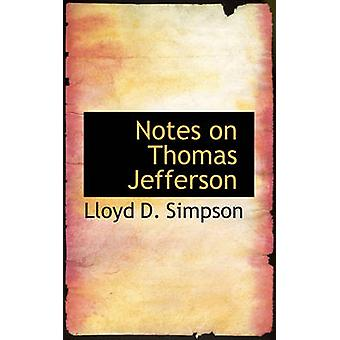 Notes on Thomas Jefferson by Simpson & Lloyd D.