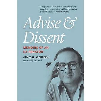 Advise and Dissent Memoirs of an ExSenator by Abourezk & James G.