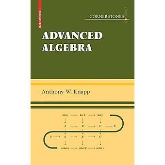 Advanced Algebra by Knapp & Anthony W.