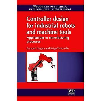 Regulatordesign industrirobotar och verktygsmaskiner program till tillverkningsprocesser genom Nagata & Fusaomi