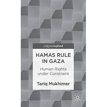 Hamas styre i Gaza mänskliga rättigheter Under tvång av Mukhimer & Tariq