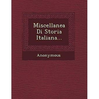 Miscellanea Di Storia Italiana... by Anonymous