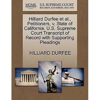 Hilliard Durfee et al. Petitioners v. State of California. U.S. Supreme Court Transcript of Record with Supporting Pleadings by DURFEE & HILLIARD