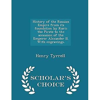 Histoire de l'Empire russe dès sa fondation par Ruric le Pirate à l'adhésion de l'empereur Alexander II. Avec gravures.  Edition choix universitaires par Tyrrell & Henry