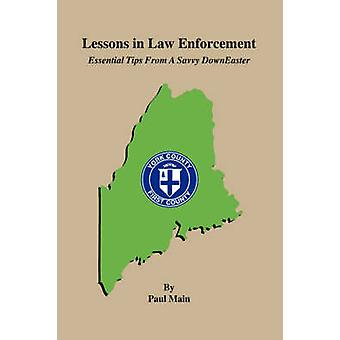 Lessons in Law Enforcement Essential Tips from a Savvy Downeaster by Main & Paul