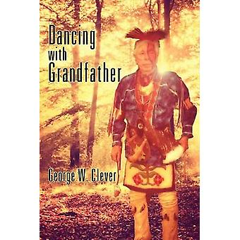 Dancing with Grandfather by Clever & George W.