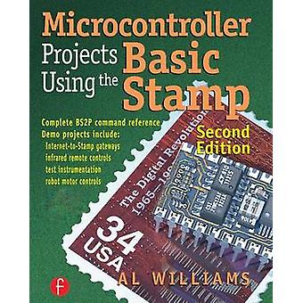 Microcontroller Projects Using the Basic Stamp by Williams & Al