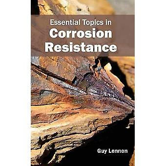 Essential Topics in Corrosion Resistance by Lennon & Guy