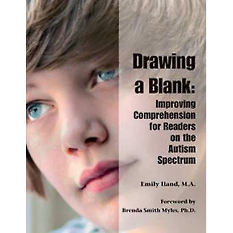 Drawing a Blank Improving Comprehension for Readers on the Autism Spectrum by Iland & MA & Emily