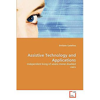 Assistive Technology and Applications by Castellina & Emiliano