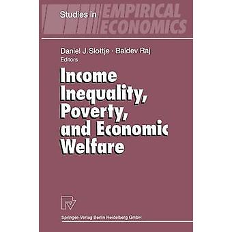 Income Inequality Poverty and Economic Welfare by Slottje & Daniel J.