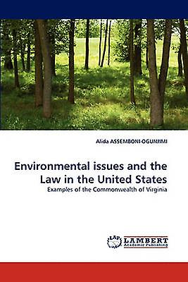 EnvironHommestal issues and the Law in the United States by AssemboniOgunjimi & Alida