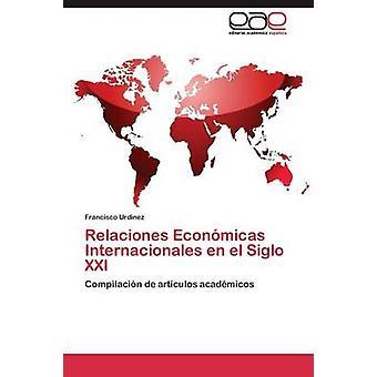 Relaciones Econmicas トピック en el シグロ Urdinez サンフランシスコで XXI