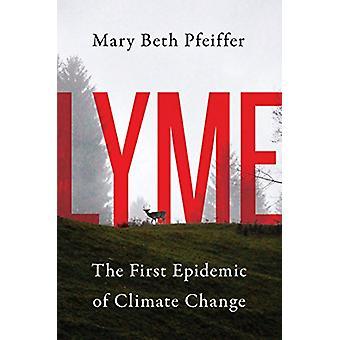 Lyme - la prima epidemia del cambiamento climatico da Mary Beth Pfeiffer - 97