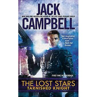 Tarnished Knight by Jack Campbell - 9780425262351 Book