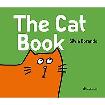 The Cat Book - A Minibombo Book by Silvia Borando - 9780763694722 Book