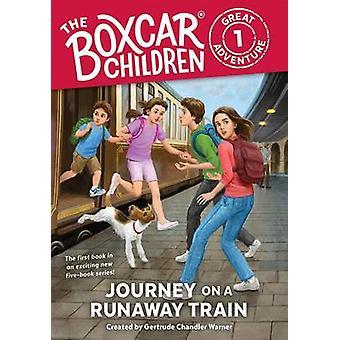 Journey on a Runaway Train by Gertrude Chandler Warner - Anthony VanA