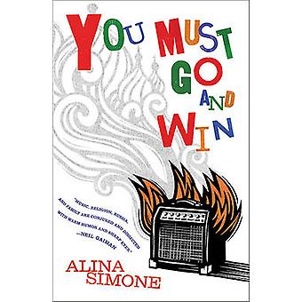 You Must Go and Win by Alina Simone - 9780865479159 Book
