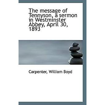 The Message of Tennyson - a Sermon in Westminster Abbey - April 30 -