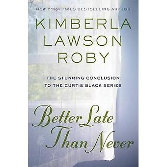 Better Late Than Never by Better Late Than Never - 9781538713709 Book