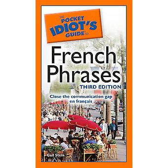 The Pocket Idiot's Guide to French Phrases (3rd) by Gail Stein - 9781