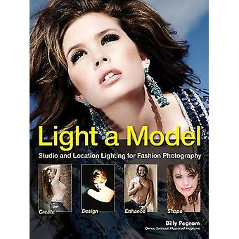 Light a Model - Studio and Location Lighting Techniques for Fashion Ph