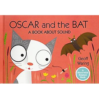 Oscar and the Bat - A Book about Sound by Geoff Waring - 9781613837528