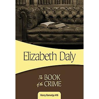 The Book of the Crime by Elizabeth Daly - 9781631940934 Book