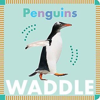 Penguins Waddle by Rebecca Stromstad Glaser - 9781681520704 Book