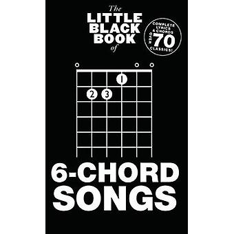 The Little Black Book of 6-Chord Songs - 9781783052677 Book