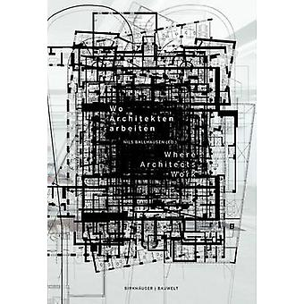 Wo Architekten Arbeiten / Where Architects Work by Nils Ballhausen -