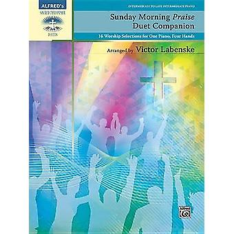 Sunday Morning Praise Duet Companion - 16 Worship Selections for One P