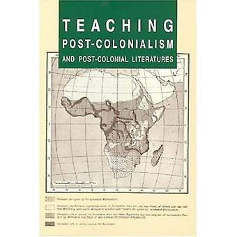 Teaching Post-Colonialism and Post-Colonial Literatures