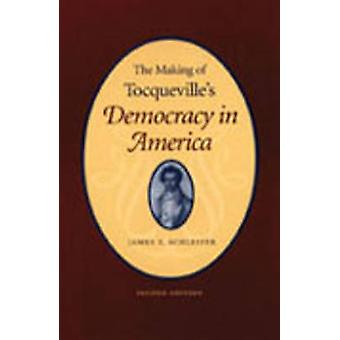 The Making of Tocqueville's  -Democracy In America - (2nd Revised editi