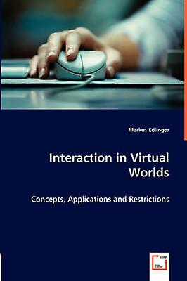 Interaction in Virtual Worlds by Markus Edlinger