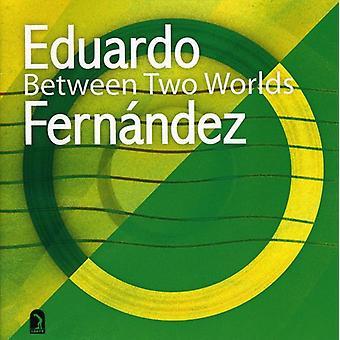 Eduardo Fernandez - Between Two Worlds [CD] USA import