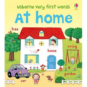 Very First Words at Home by Felicity Brooks & Rosalinde Bonnett
