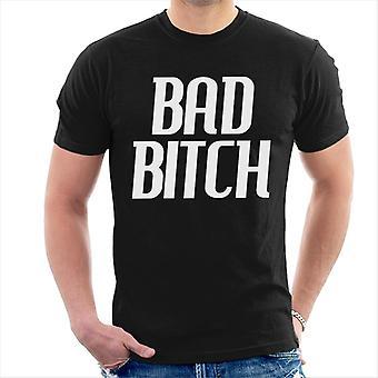 Bad Bitch Men's T-Shirt