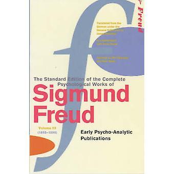 The Complete Psycholgical Works of Sigmund Freud - Vol 3 by Sigmund Fr