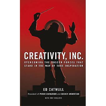 Criatividade - Inc. - superando as forças invisíveis que se interpõem no caminho