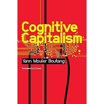 Cognitive Capitalism by Yann Moulier-Boutang - 9780745647333 Book