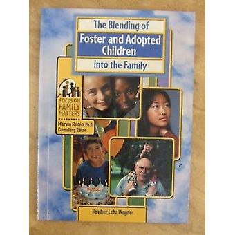 The Blending of Foster and Adopted Children into the Family by Heathe