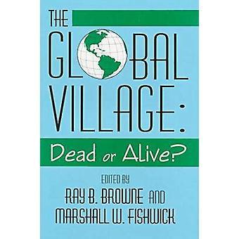 Le Village Global morts ou vivants - morts ou vivants? par Browne & Fishick